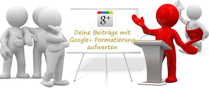 GooglePlus Beiträge mit Formatierung aufwerten